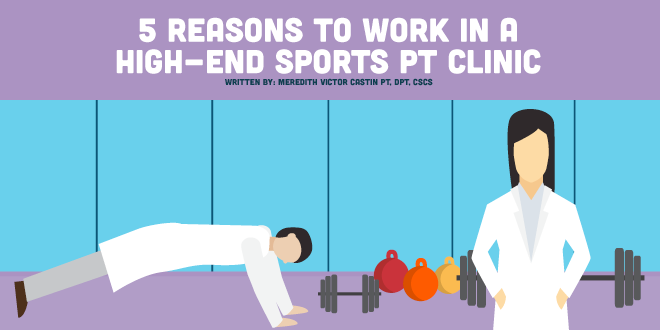 5 Reasons to Work in an Elite Sports PT Clinic