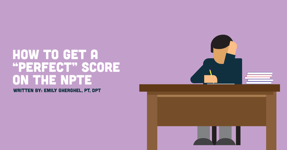 "How To Get a ""Perfect"" Score on the NPTE"