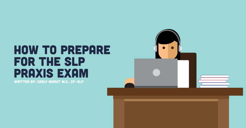 Studying Tips For The SLP Praxis Exam
