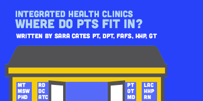 The Rise of Integrated Health Clinics: Where do Physical Therapists Fit In?