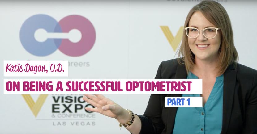 Katie Dugan, OD, on Being a Successful Optometrist