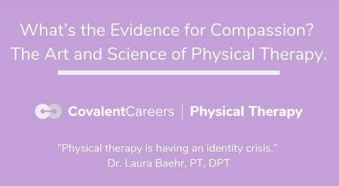 What's the Evidence for Compassion? The Art and Science of Physical Therapy.