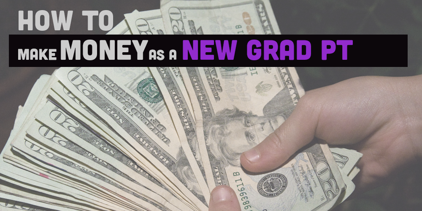 How to Make the Most Money as a New Grad Physical Therapist