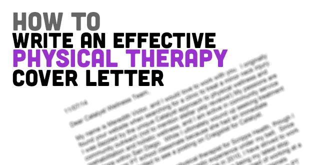 How To Write A Physical Therapy Cover Letter Sample Included Covalentcareers