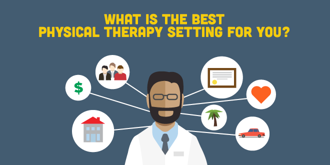 What is the Best Physical Therapy Setting for You?