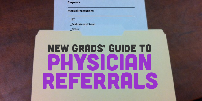 New Grads' Guide to Physician Referrals