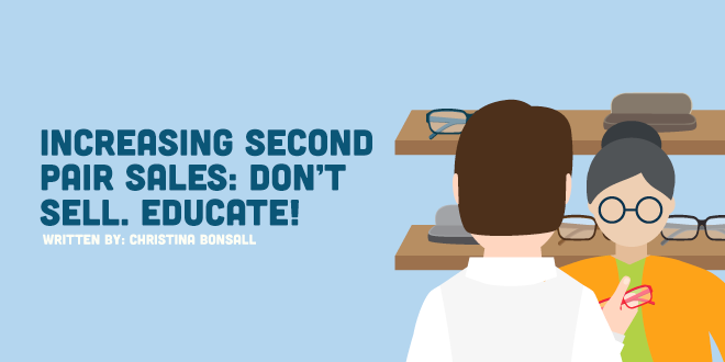 Increasing Second Pair Sales: Don't sell. Educate!