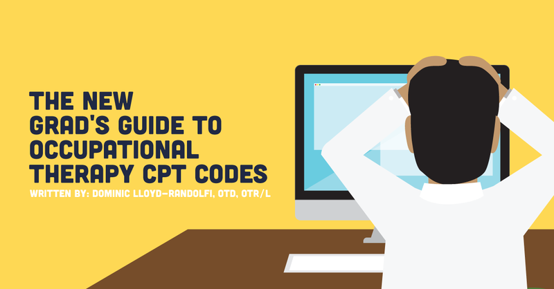 The New Grad's Guide To Occupational Therapy CPT Codes