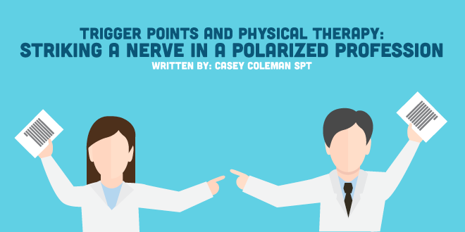 Trigger Points and Physical Therapy: Striking a Nerve in a Polarized Profession
