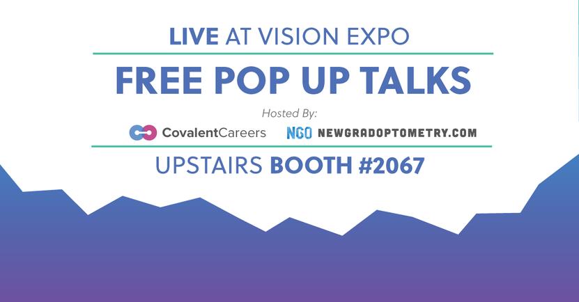 Vision Expo East 2017 Pop Up Talks by NewGradOptometry & CovalentCareers