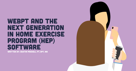 WebPT And The Next Generation in Home Exercise Program (HEP) Software